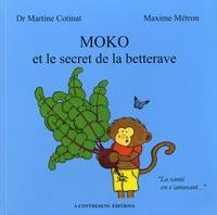 Martine Cotinat et Maxime Métron - Moko et le secret de la betterave.