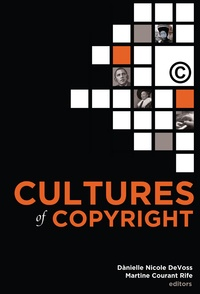 Martine courant Rife et Dànielle nicole Devoss - Cultures of Copyright - Contemporary Intellectual Property.