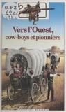 Martine Courtault et Donald Grant - Vers l'Ouest, cow-boys et pionniers.