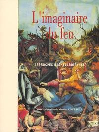 Martine Courtois - L'imaginaire du feu - Approches bachelardiennes.