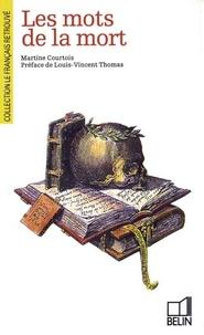 Martine Courtois - Les mots de la mort.
