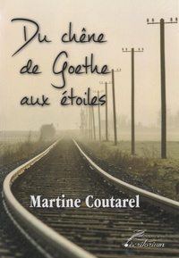 Martine Coutarel - Du chêne de Goethe aux étoiles.