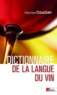 Martine Coutier - Dictionnaire de la langue du vin.