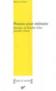 Martine Créac'h - Poussin pour mémoire - Bonnefoy, du Bouchet, Char, Jaccottet, Simon.