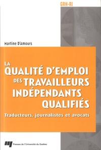 Martine d' Amours - La qualité d'emploi des travailleurs indépendants qualifiés - Traducteurs, journalistes et avocats.