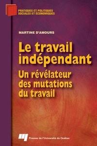 Martine d' Amours - Le travail indépendant - Un révélateur des mutations du travail.