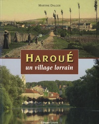 Martine Dalger - Haroué, un village lorrain.