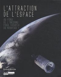 Martine Dancer - L'attraction de l'espace - Au fond de l'inconnu pour trouver du nouveau !.