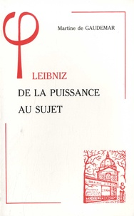 Martine de Gaudemar - Leibniz - De la puissance au sujet.