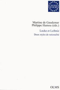 Martine de Gaudemar et Philippe Hamou - Locke et Leibniz - Deux styles de rationalité.