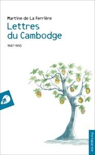 MARTINE DE LA FERRIERE - Lettres du Cambodge.