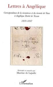 Martine de Lajudie - Lettres à Angélique - Correspondance de la vicomtesse et du vicomte de Vaux à Angélique Dortet de Tessan.