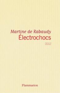 Martine de Rabaudy - Electrochocs.