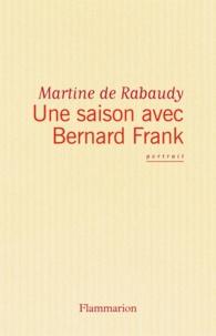 Martine de Rabaudy - Une saison avec Bernard Frank.