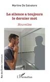 Martine De Salvatore - Le silence a toujours le dernier mot.