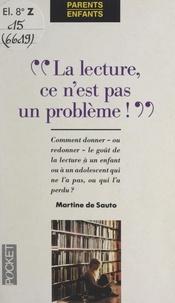 Martine de Sauto et Virginie Dumont - La lecture, ce n'est pas un problème !.