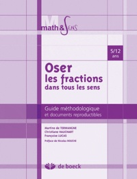 Martine de Terwangne - Oser les fractions dans tous les sens - Guide méthodologique et documents reproductibles, 5 à 12 ans.