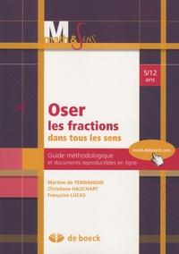 Martine de Terwangne et Christiane Hauchart - Oser les fractions dans tous les sens - Guide méthodologique et documents reproductibles en ligne - 5-12 ans.