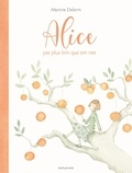 Martine Delerm - Alice pas plus loin que son nez.