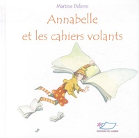 Martine Delerm - Annabelle et les cahiers volants.