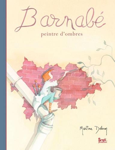 Martine Delerm - Barnabé - Peintre d'ombres.