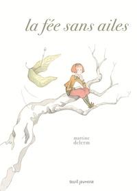 Martine Delerm - La fée sans ailes.