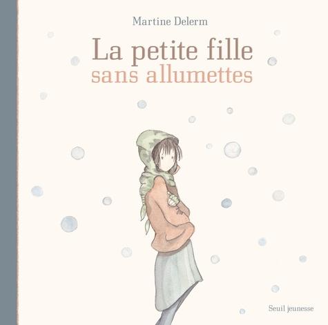 Martine Delerm - La petite fille sans allumettes.