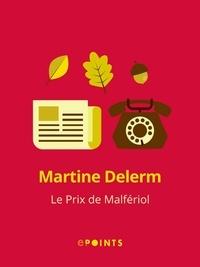 Martine Delerm - Le Prix de Malfériol.
