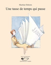 Martine Delerm - Une tasse de temps qui passe.