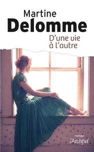 Martine Delomme - D'une vie à l'autre.