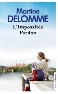 Martine Delomme - L'impossible pardon.