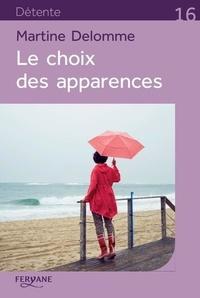 Martine Delomme - Le choix des apparences.