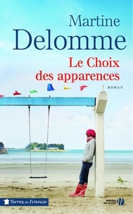 Livres en français pdf téléchargement gratuit Le choix des apparences par Martine Delomme (French Edition)