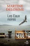 Martine Delomme - Les Eaux noires.