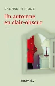 Martine Delomme - Un automne en clair-obscur.