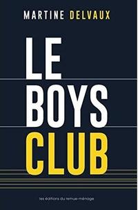 Martine Delvaux - Le boys club.