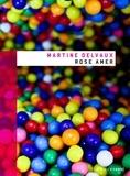 Martine Delvaux - Rose amer.