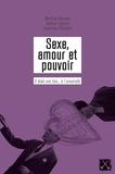 Martine Delvaux et Valérie Lebrun - Sexe, amour et pouvoir - Il était une fois... à l'université.