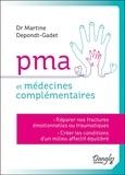 Martine Depondt-Gadet - PMA et médecines complémentaires - Réparer nos fractures émotionnelles ou traumatiques ; Créer les conditions d'un milieu affectif équilibré.