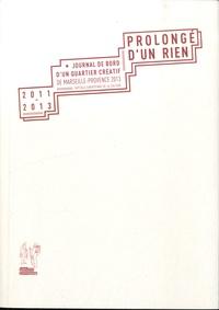Martine Derain - Prolongé d'un rien - Journal de bord d'un quartier créatif de Marseille-Provence 2013.