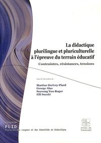 La didactique plurilingue et pluriculturelle à l'épreuve du terrain éducatif- Contraintes, résistances, tensions - Martine Derivry-Plard |