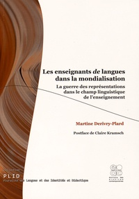 Martine Derivry-Plard - Les enseignants de langues dans la mondialisation - La guerre des représentations dans le champ linguistique de l'enseignement.