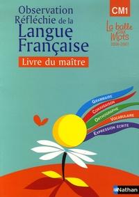 Martine Descouens et Henri Mitterand - Observation réfléchie de la langue française Cycle 3, CM1 - Livre du maître.