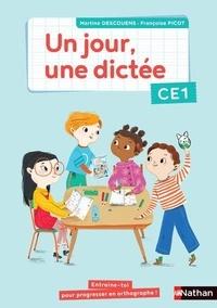 Martine Descouens et Françoise Picot - Un jour, une dictée CE1.