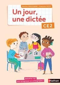 Martine Descouens et Françoise Picot - Un jour, une dictée CE2.