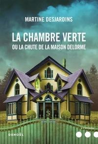 Télécharger le livre électronique La chambre verte ou la chute de la maison Delorme par Martine Desjardins