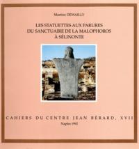 Martine Dewailly - Les statuettes aux parures du sanctuaire de la Malophoros à Sélinonte - Contexte, typologie et interprétation d'une catégorie d'offrandes.