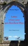 Martine Digard - Lettre à tous ceux qui cherchent Dieu.