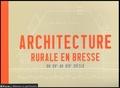 Martine Diot - L'architecture rurale en Bresse du XVe au XIXe siècle - Ain, Jura, Saône et Loire.