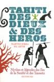 Martine Dorra et Isa Artur - Tahiti, des dieux & des héros.
